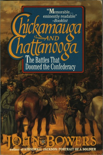 Chickamauga and Chattanooga: The Battles that Doomed the Confederacy